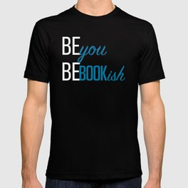 Be You, Be Bookish T-shirt
