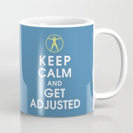 Keep Calm and Get Adjusted (chiropractor) Coffee Mug