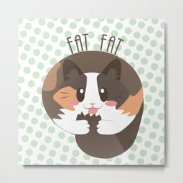 Fat Fat the Cat! Metal Print