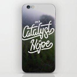 Catalyst of Hope iPhone Skin