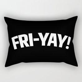 FRI-YAY! FRIDAY! FRIYAY! TGIF! (Black & White) Rectangular Pillow