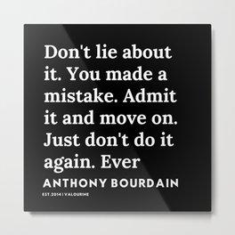 6     Anthony Bourdain Quotes   191207 Metal Print