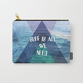 SURF IS ALL  WE NEED  Carry-All Pouch