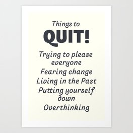 List of Things to quit, inspirational quote, let go of the past, good habits Art Print
