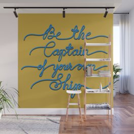 Be the Captain of your own Ship (Yellow and Blue) Wall Mural