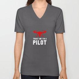 Trust Me I'm A Pilot Drones Racing Unisex V-Neck