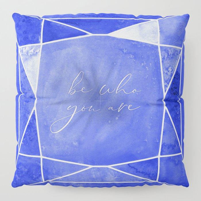 Be who you are, you're a gem in sapphire blue Floor Pillow
