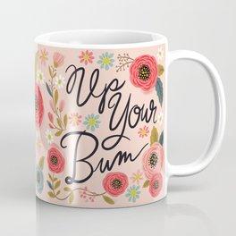 Pretty Swe*ry: Up Your Bum Coffee Mug