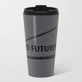 No Future Metal Travel Mug