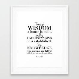 Proverbs 24:3-4 Wisdom, understanding, knowledge Framed Art Print