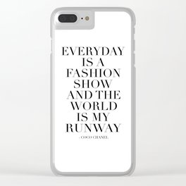 FASHION WALL ART, Everyday Is A Fashion Show And The World Is My Runway,Feminism Art,Feminist Quote Clear iPhone Case