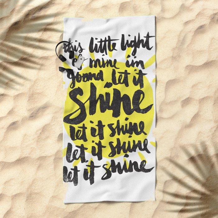 let it shine Beach Towel