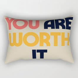 You are worth it, positive thinking, good vibes, fight depression quotes Rectangular Pillow