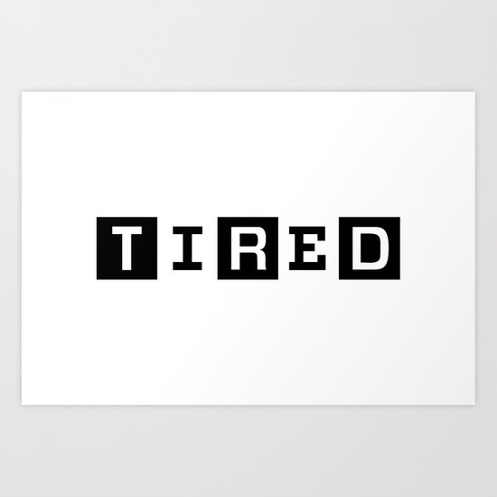 Tired Magazine Art Print