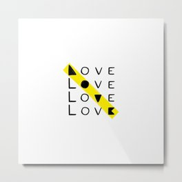 LOVE yourself - others - all animals - our planet Metal Print