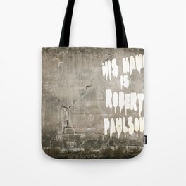 HIS NAME IS ROBERT PAULSON. Tote Bag