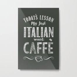 Italian Lessons / Coffee Metal Print
