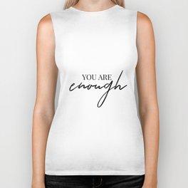 you are enough Biker Tank