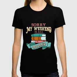 Sorry My Weekend Is All Booked Bookworm T-shirt