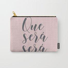 Que Sera Sera Carry-All Pouch