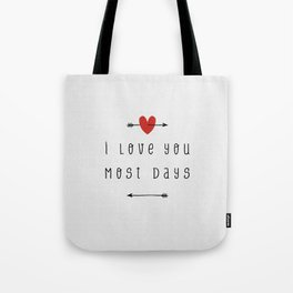 I Love You Most Days Tote Bag