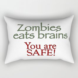 Zombies eats brains you are safe quote Rectangular Pillow