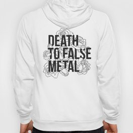 Death to False Metal / Roses Hoody