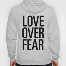 Love over fear Hoody