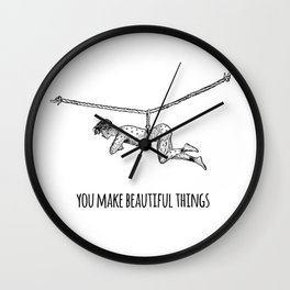 You Make Beautiful Things - Positive Quote + Vintage Illustration Pr Wall Clock