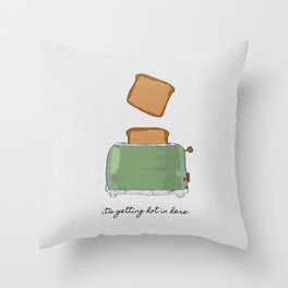 It's Getting Hot In Here Throw Pillow