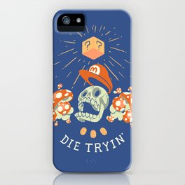 Die Tryin' iPhone Case