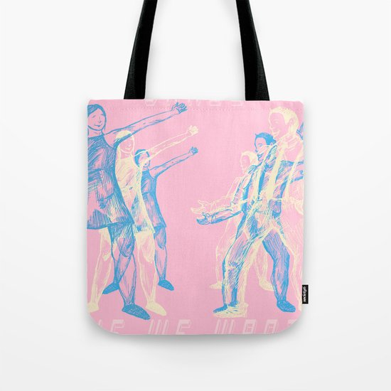 We Can Dance If We Want To Tote Bag