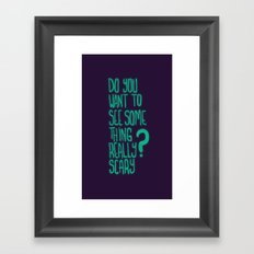 Do You Want To See Framed Art Print