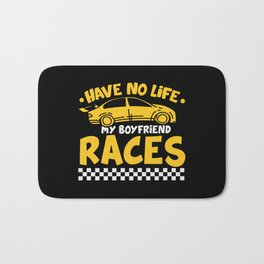 Have No Life My Boyfriend Races Bath Mat