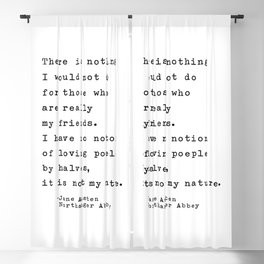 Jane Austen Friendship Quote - There is nothing I would not do Blackout Curtain