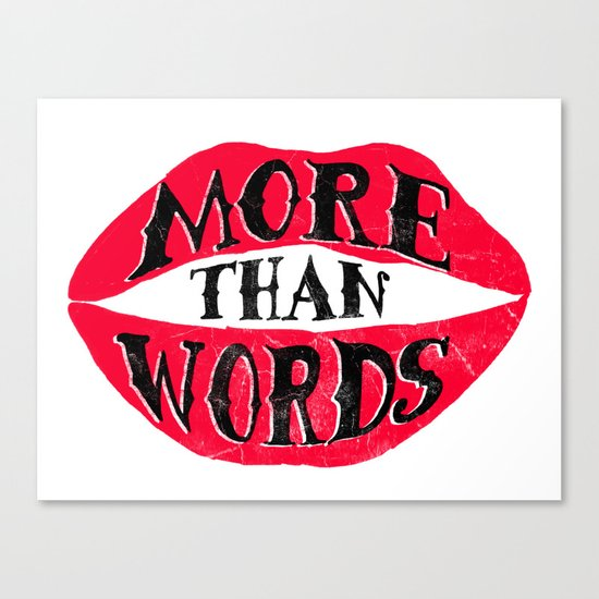 More Than Words Canvas Print