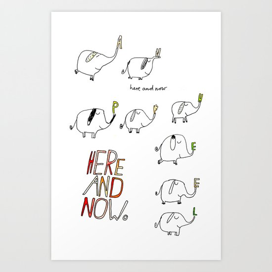 here and now Art Print