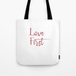 Love First Valentine's Day Gift Tote Bag