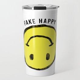 :( F A K E H A P P Y :) Travel Mug
