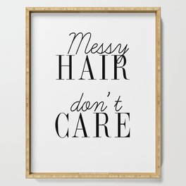 Messy HAIR dont CARE quote Serving Tray