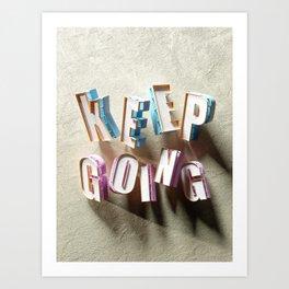 Keep Going - Type Art Art Print