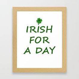 Irish For A Day Framed Art Print