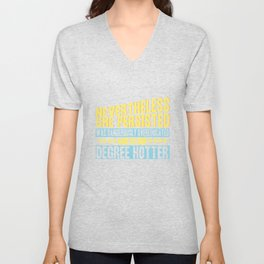 She Persisted, was Dangerously Overeducated and is One Degree Hotter Unisex V-Neck