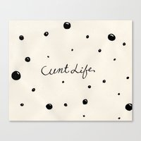 cunt Canvas Prints featuring cunt life bubbles by Andy Aidekman
