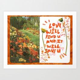 love will find u and it will save u Art Print