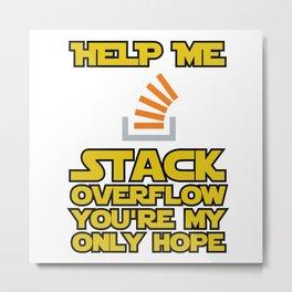 Help me Stack Overflow Metal Print