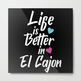 Life Is Better In El Cajon USA Pride Metal Print