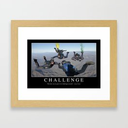 Challenge: Inspirational Quote and Motivational Poster Framed Art Print