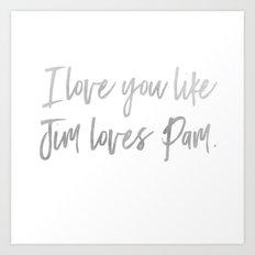 Like Jim Loves Pam Art Print