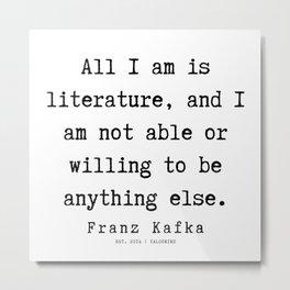 52  | Franz Kafka Quotes | 190910 Metal Print